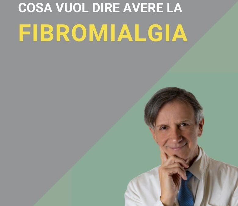 Cosa vuol dire avere la Fibromialgia