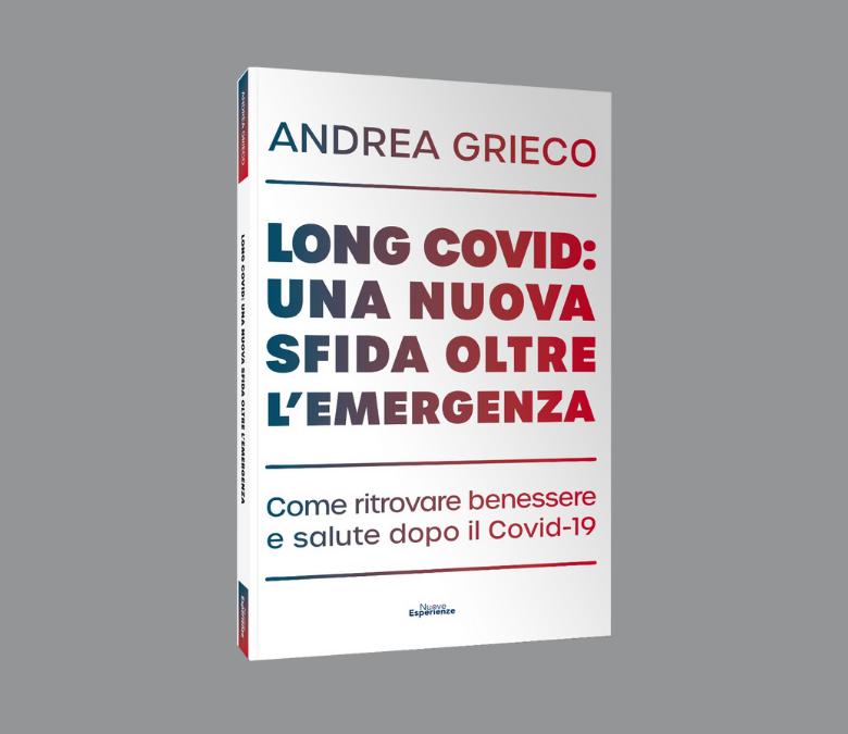 Long Covid - Il nuovo libro del Dott. Andrea Grieco